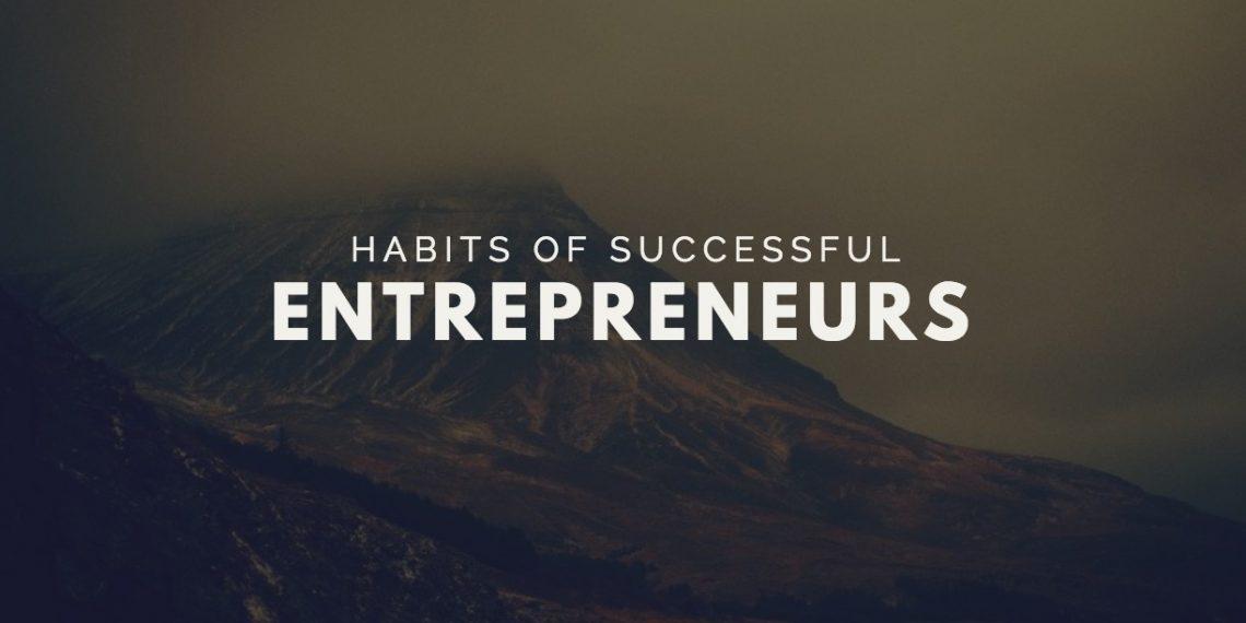 Habits of Successful entreprenurs