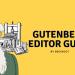 Gutenberg Editor Guide