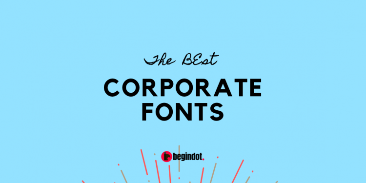 Best Fonts 2020.25 Best Business Corporate Fonts For 2020