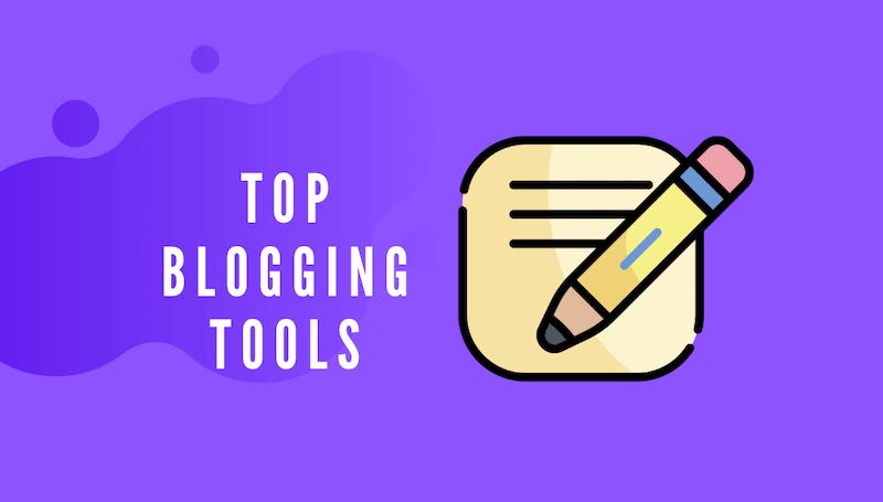 Top Blogging Tools