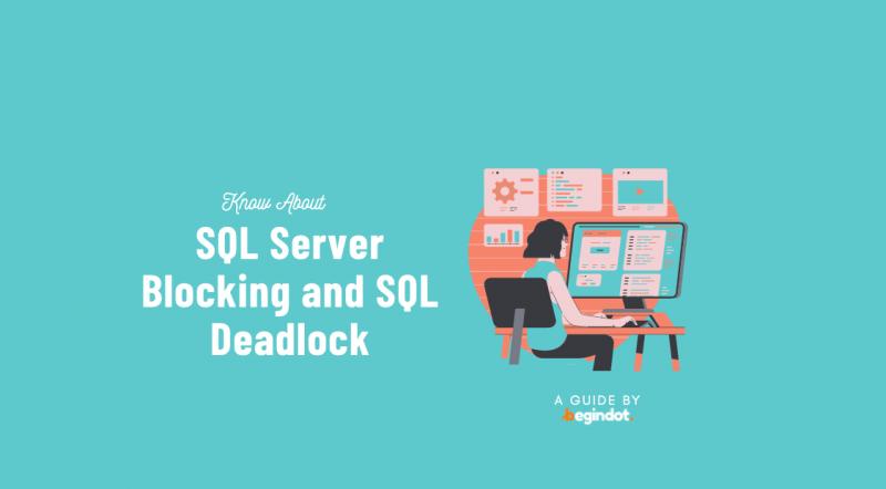 SQL Server Blocking and SQL Deadlock