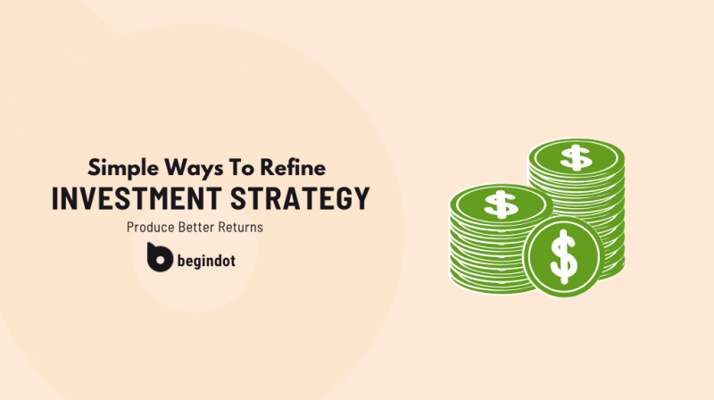 Simple Ways to Refine Your Investment Strategy