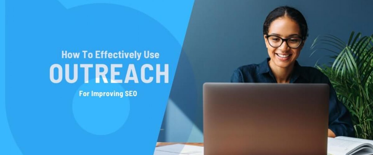 How To Effectively Use Outreach