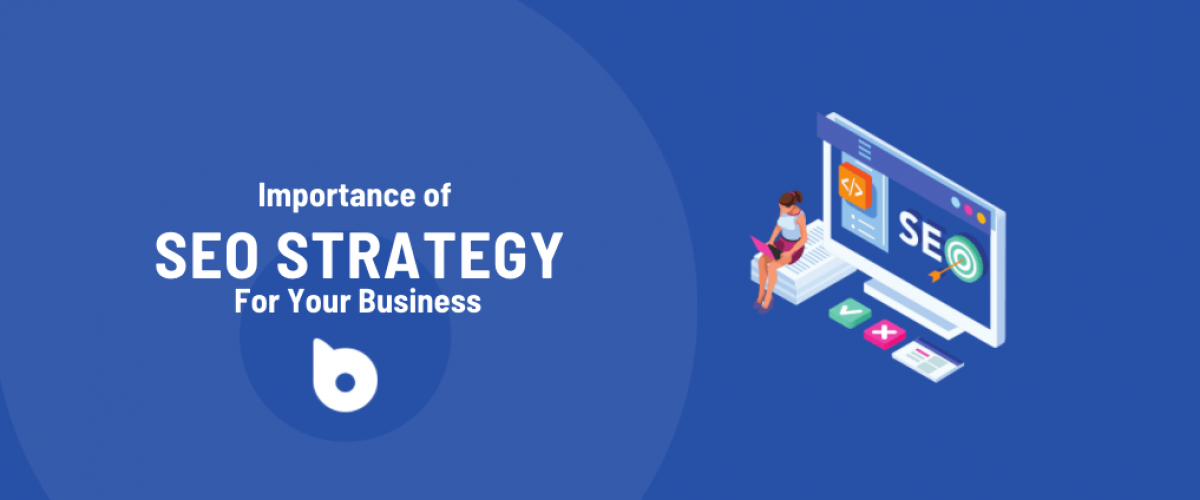 Importance of an SEO Strategy for Your Business