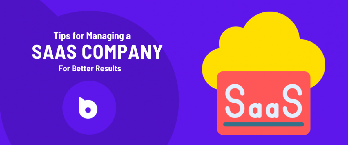 Tips for Managing a SaaS Company
