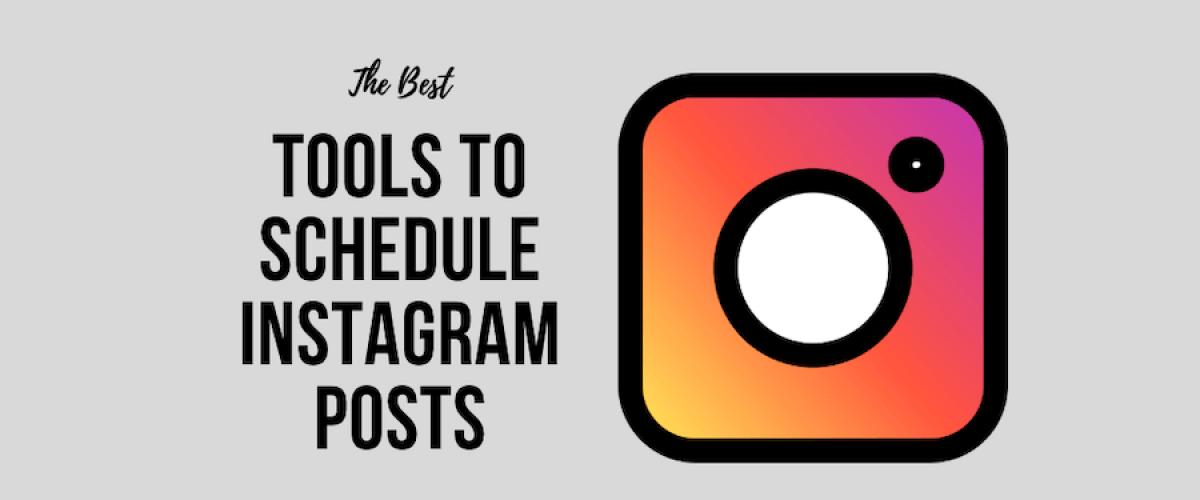 Tools to Schedule Instagram Posts
